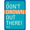 The Don't Drown Out There - Playing Cards