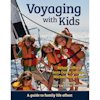 Voyaging with Kids - A Guide to Family Life Afloat